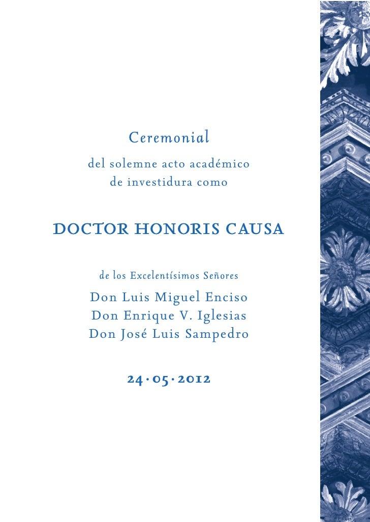 Ceremonial   del solemne acto académico       de investidura comodoctor honoris causa    de los Excelentísimos Señores   D...