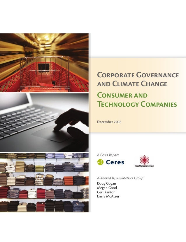 Corporate Governance And Climate Change Consumer Technology Companies December 2008 Ceres 99 Chauncy Street Boston