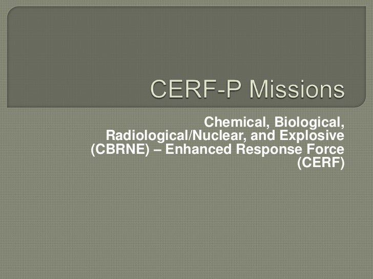 Chemical, Biological,  Radiological/Nuclear, and Explosive(CBRNE) – Enhanced Response Force                              (...