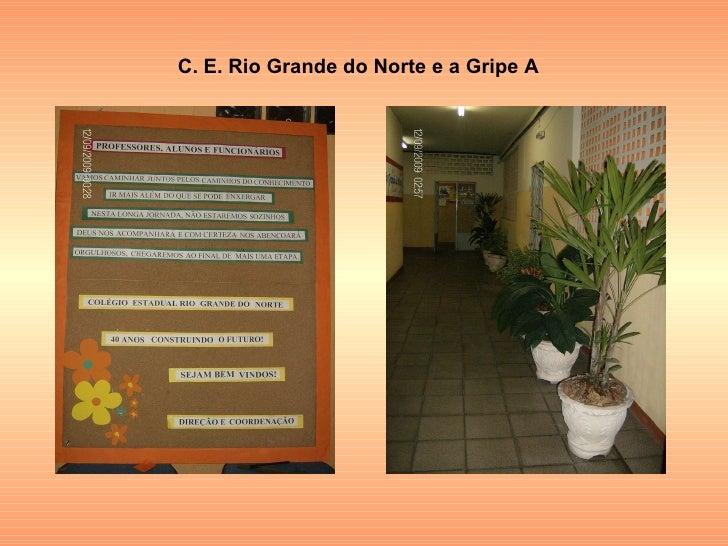 C. E. Rio Grande do Norte e a Gripe A