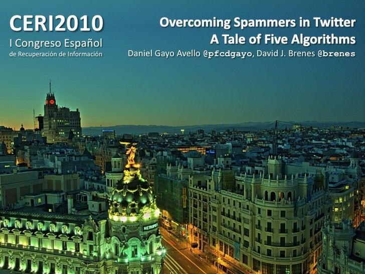 CERI2010 I Congreso Español de Recuperación de Información   Daniel Gayo Avello @pfcdgayo, David J. Brenes @brenes