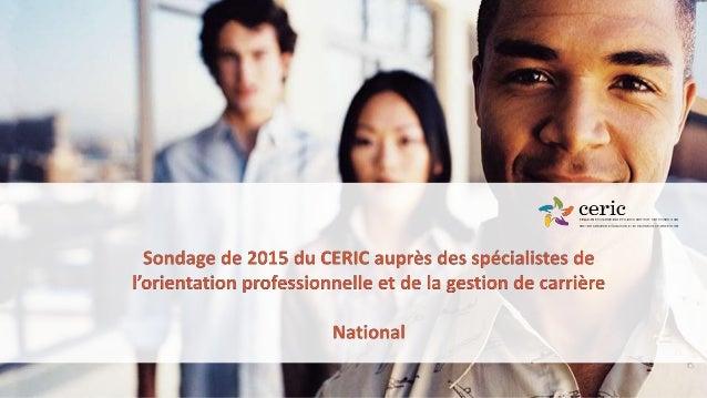 Sondage du CERIC au passé : • Sondage auprès des spécialistes de l'orientation professionnelle et de la gestion de carrièr...