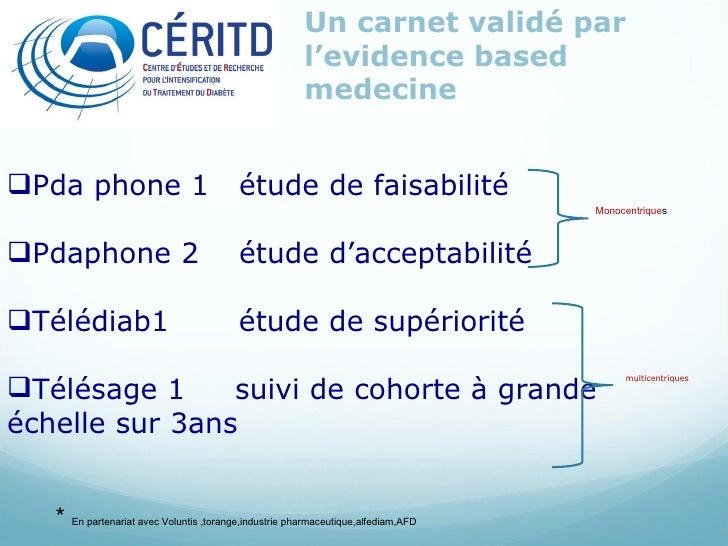 Un carnet validé par l'evidence based medecine <ul><li>Pda phone 1  étude de faisabilité </li></ul><ul><li>Pdaphone 2  étu...