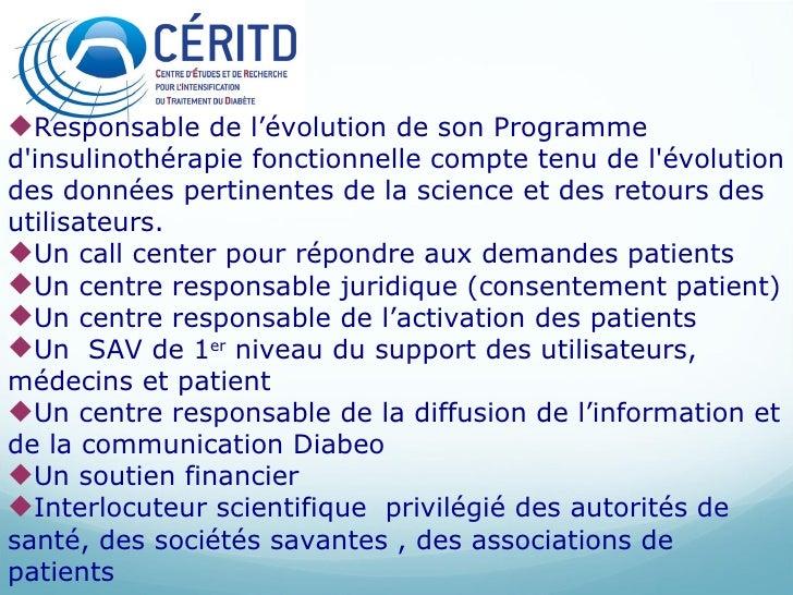 <ul><li>Responsable de l'évolution de son Programme d'insulinothérapie fonctionnelle compte tenu de l'évolution des donnée...