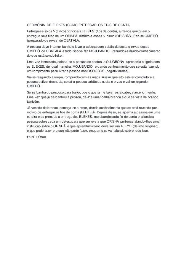 CERIMÔNIA DE ELEKES (COMO ENTREGAR OS FIOS DE CONTA)  Entrega-se só os 5 (cinco) principais ELEKES (fios de conta), a meno...