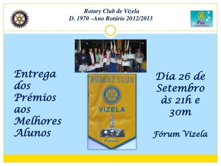 Rotary Club de Vizela           D. 1970 –Ano Rotário 2012/2013Entrega                                     Dia 26 dedos    ...
