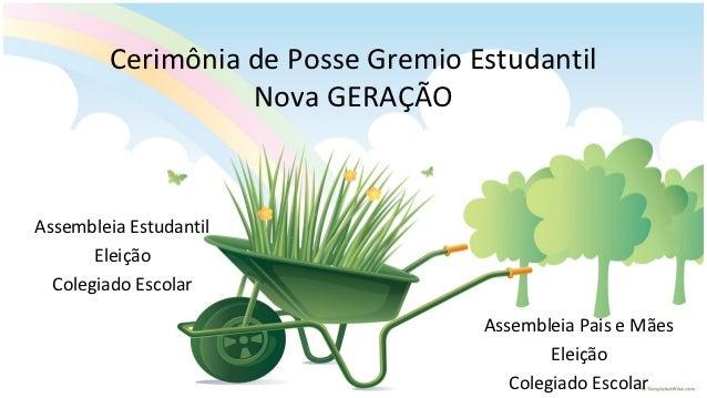 Cerimônia de Posse Gremio Estudantil                   Nova GERAÇÃOAssembleia Estudantil       Eleição  Colegiado Escolar ...