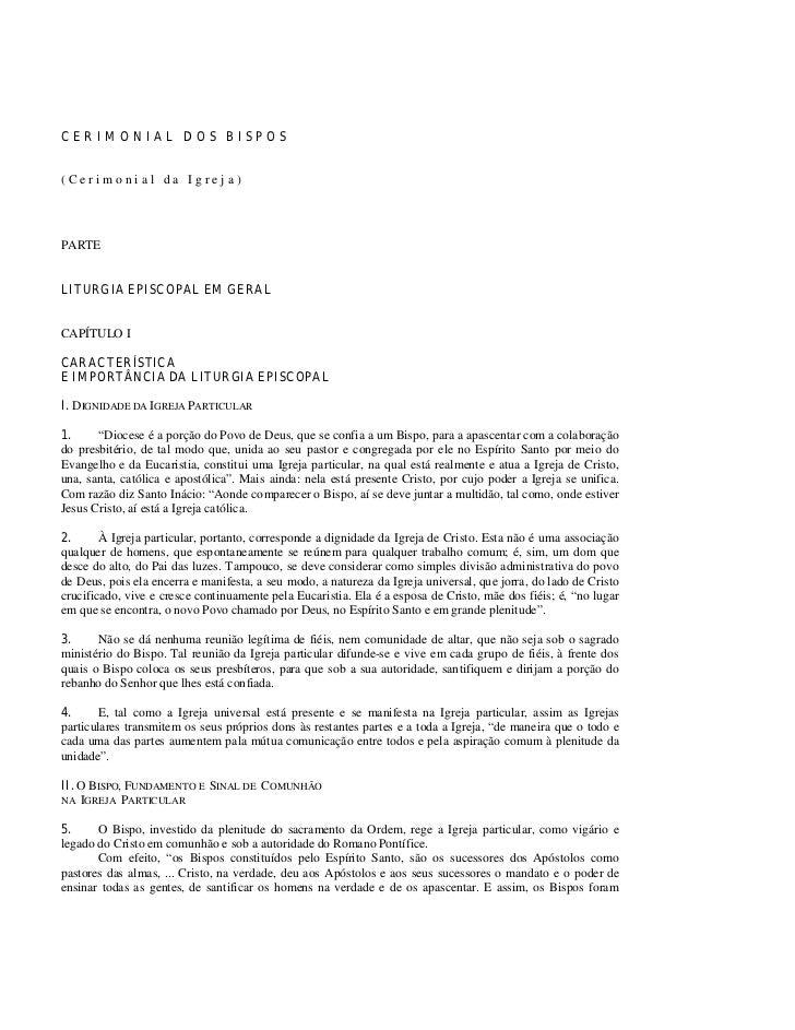 CERIM ONIAL DOS BISPOS(Cerimonial da Igreja)PARTELITURGIA EPISCOPAL EM GERALCAPÍTULO ICARACTERÍSTICAE IMPORTÂNCIA DA LITUR...