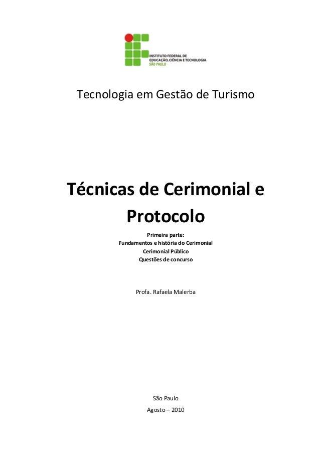 0  Tecnologia em Gestão de Turismo  Técnicas de Cerimonial e Protocolo Primeira parte: Fundamentos e história do Cerimonia...