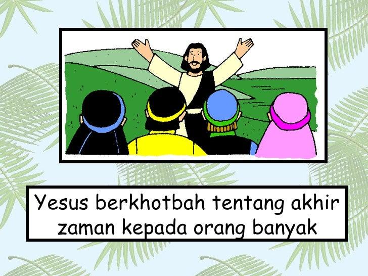 Yesus berkhotbah tentang akhir zaman kepada orang banyak