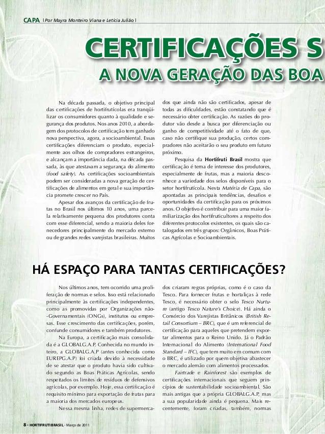 CERTIFICAÇÕES S | Por Mayra Monteiro Viana e Letícia Julião | Na década passada, o objetivo principal das certificações de...