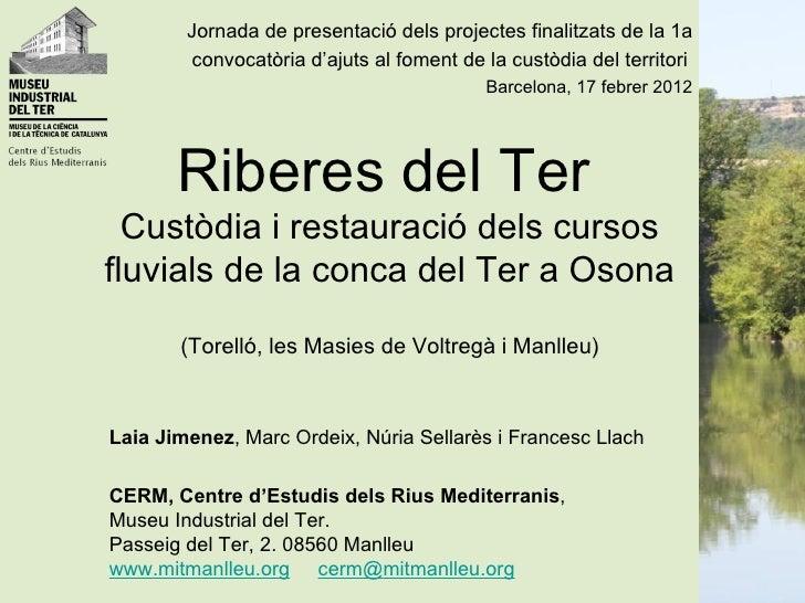 Jornada de presentació dels projectes finalitzats de la 1a         convocatòria d'ajuts al foment de la custòdia del terri...