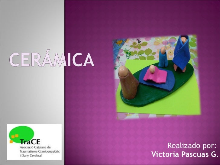Realizado por:  Victoria Pascuas G.