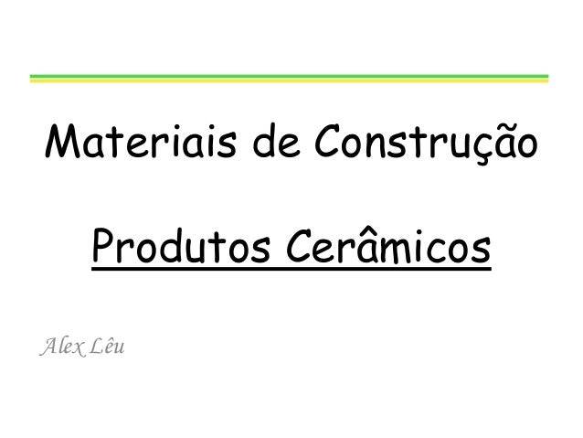 Materiais de Construção Produtos Cerâmicos Alex Lêu