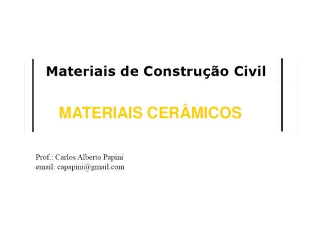 Definição e Classificação das Cerâmicas DEFINIÇÃO Cerâmica compreende todos os materiais inorgânicos, não metálicos, obtid...