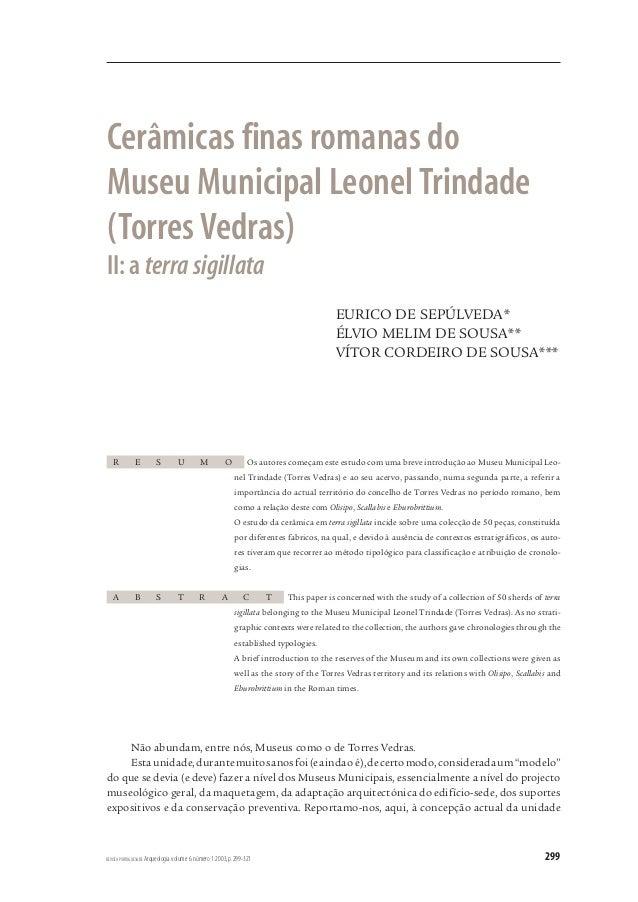 Cerâmicas finas romanas do  Museu Municipal Leonel Trindade  (Torres Vedras)  II: a terra sigillata  EURICO DE SEPÚLVEDA* ...