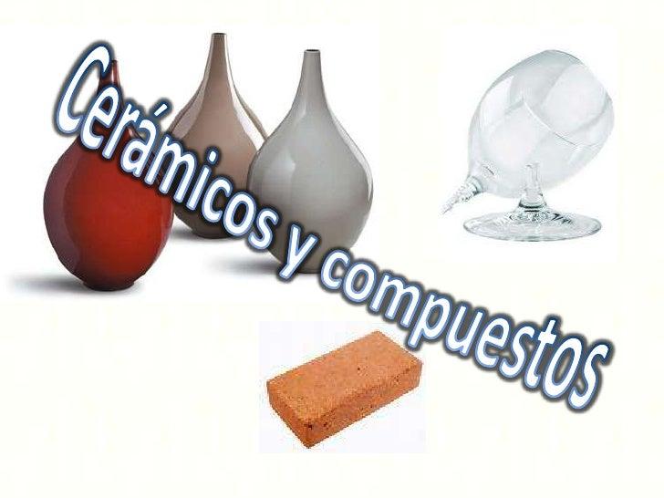Cerámicos y compuestos<br />