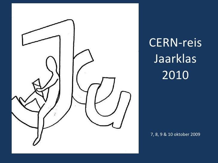 CERN-reis Jaarklas 2010 7, 8, 9 & 10 oktober 2009