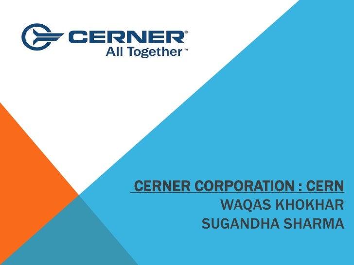 CERNER CORPORATION : CERN          WAQAS KHOKHAR        SUGANDHA SHARMA