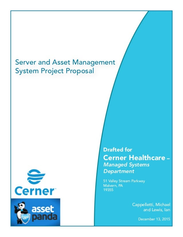 Server and Asset Management System Project Proposal Drafted for Cerner Healthcare – Managed Systems Department 51 Valley S...