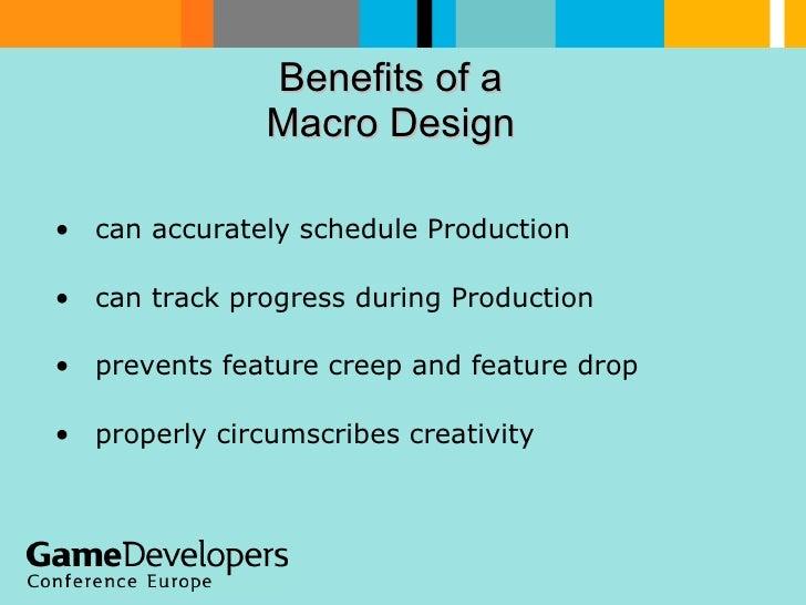 Benefits of a  Macro Design  <ul><li>can accurately schedule Production </li></ul><ul><li>can track progress during Produc...
