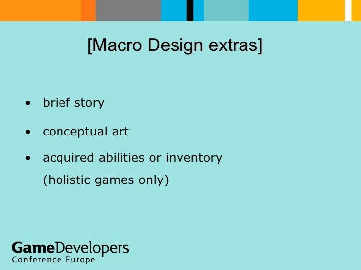 [Macro Design extras]  <ul><li>brief story </li></ul><ul><li>conceptual art </li></ul><ul><li>acquired abilities or invent...