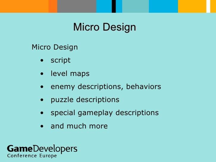 Micro Design  <ul><li>Micro Design </li></ul><ul><ul><li>script </li></ul></ul><ul><ul><li>level maps </li></ul></ul><ul><...