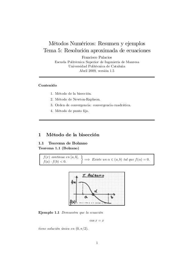Métodos Numéricos: Resumen y ejemplos Tema 5: Resolución aproximada de ecuaciones Francisco Palacios Escuela Politécnica S...