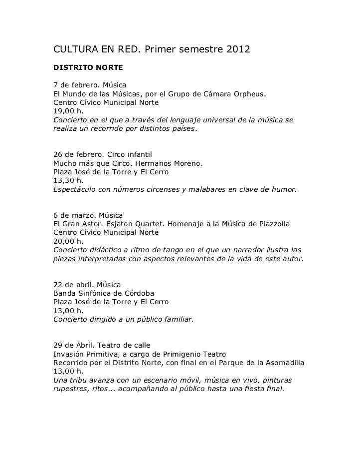 CULTURA EN RED. Primer semestre 2012DISTRITO NORTE7 de febrero. MúsicaEl Mundo de las Músicas, por el Grupo de Cámara Orph...