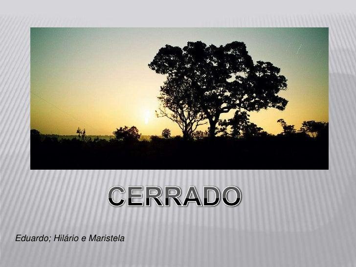 Eduardo; Hilário e Maristela