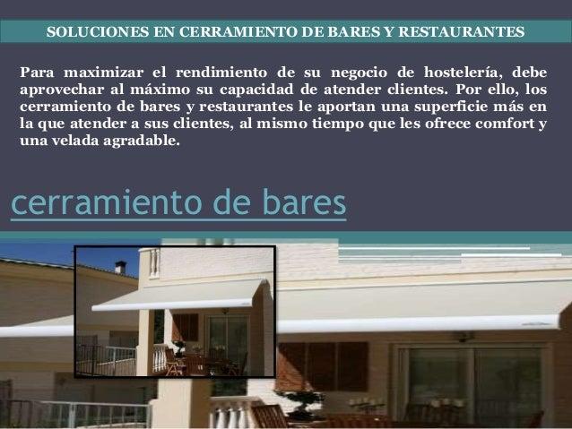 cerramiento de bares SOLUCIONES EN CERRAMIENTO DE BARES Y RESTAURANTES Para maximizar el rendimiento de su negocio de host...