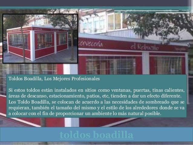 toldos boadilla Toldos Boadilla, Los Mejores Profesionales Si estos toldos están instalados en sitios como ventanas, puert...