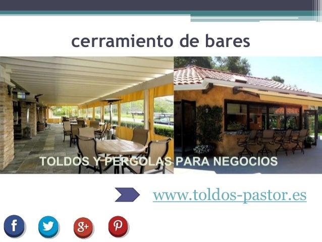 cerramiento de bares www.toldos-pastor.es
