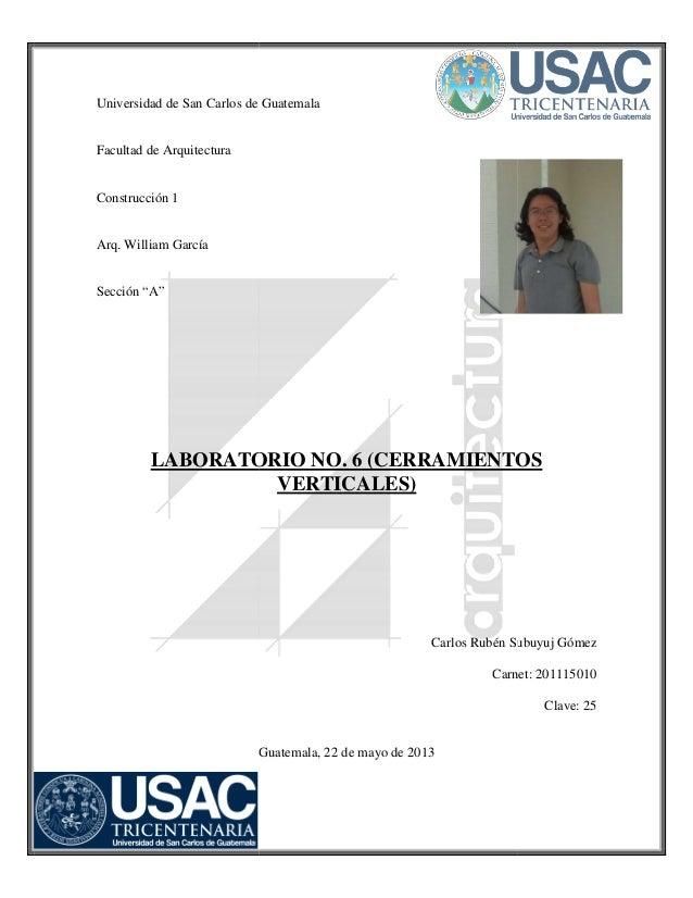 """Universidad de San Carlos de Guatemala Facultad de Arquitectura Construcción 1 Arq. William García Sección """"A"""" LABORATORIO..."""