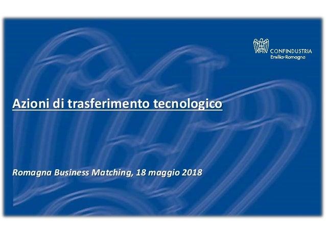 Azioni di trasferimento tecnologico Romagna Business Matching, 18 maggio 2018
