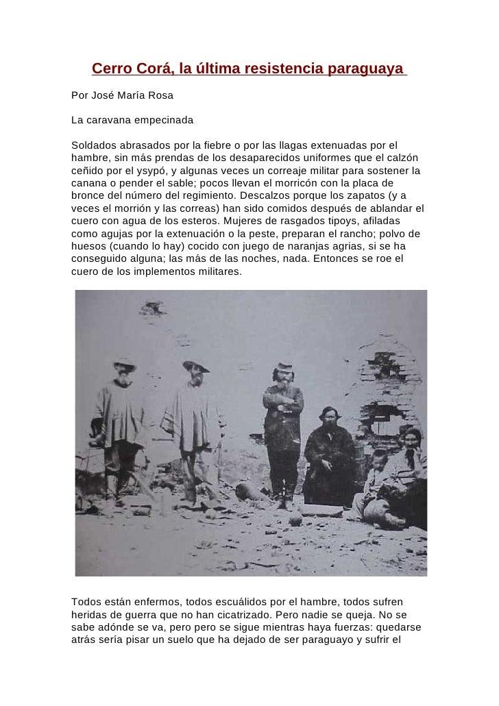 Cerro Corá, la última resistencia paraguayaPor José María RosaLa caravana empecinadaSoldados abrasados por la fiebre o por...