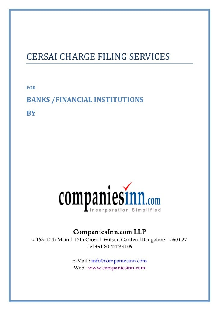 CERSAI CHARGE FILING SERVICESFORBANKS /FINANCIAL INSTITUTIONSBY                 CompaniesInn.com LLP # 463, 10th Main | 13...