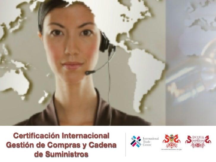 Certificación InternacionalGestión de Compras y Cadena       de Suministros