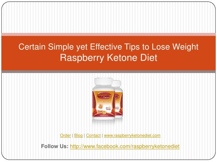 Certain Simple yet Effective Tips to Lose Weight             Raspberry Ketone Diet             Order   Blog   Contact   ww...