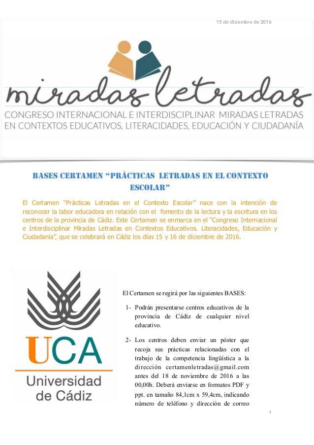 15 de diciembre de 2016 El Certamen se regirá por las siguientes BASES: 1- Podrán presentarse centros educativos de la pro...