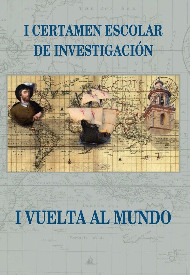I CERTAMEN ESCOLAR DE INVESTIGACIÓN I VUELTA AL MUNDO SANLÚCAR, 28 y 29 DE SEPTIEMBRE DE 2016 4552059 INTERIOR:Maquetación...
