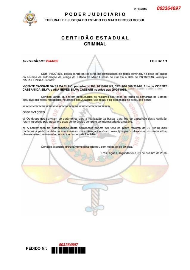 31/10/2016 003364897 P O D E R J U D I C I Á R I O TRIBUNAL DE JUSTIÇA DO ESTADO DO MATO GROSSO DO SUL C E R T I D Ã O E S...