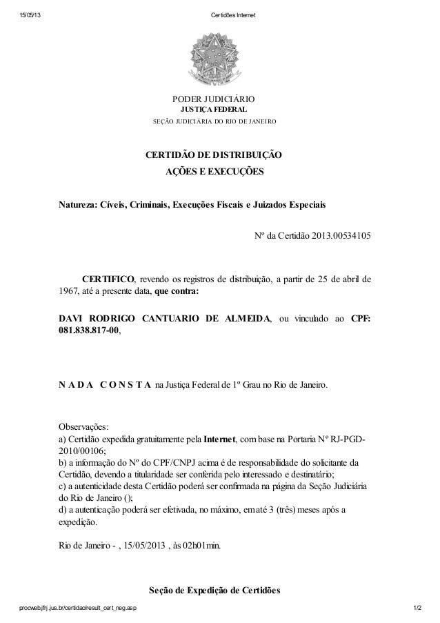 15/05/13 Certidões Internet procweb.jfrj.jus.br/certidao/result_cert_neg.asp 1/2 PODER JUDICIÁRIO JUSTIÇA FEDERAL SEÇÃO JU...