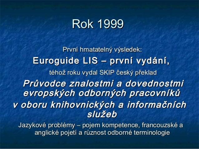 Jarmila Burgetová: K problémům překladu Evropského průvodce kompetencemi v oboru knihovnických a informačních služeb Slide 3