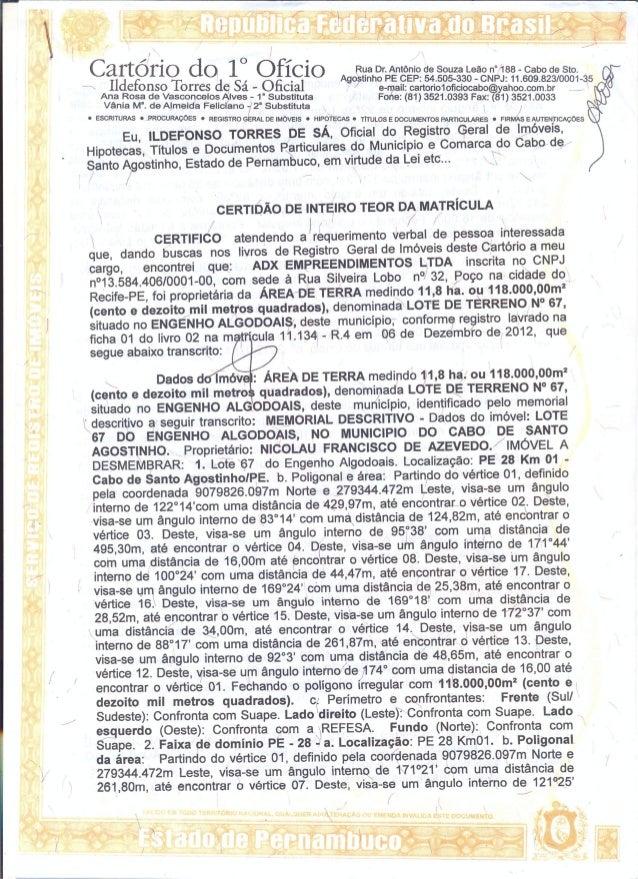 1 O  A Rua Dr.  Antônioide Souza Leão n°488 - Cabo de Sto.   gostinho PE CEP:  54.505-330 - CNPJ:  11 .609823/0001-35  Ild...