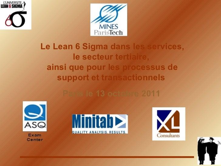 Le Lean 6 Sigma dans les services, le secteur tertiaire,   ainsi que pour les processus de support et transactionnels   Pa...