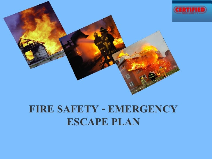 FIRE SAFETY - EMERGENCY ESCAPE PLAN