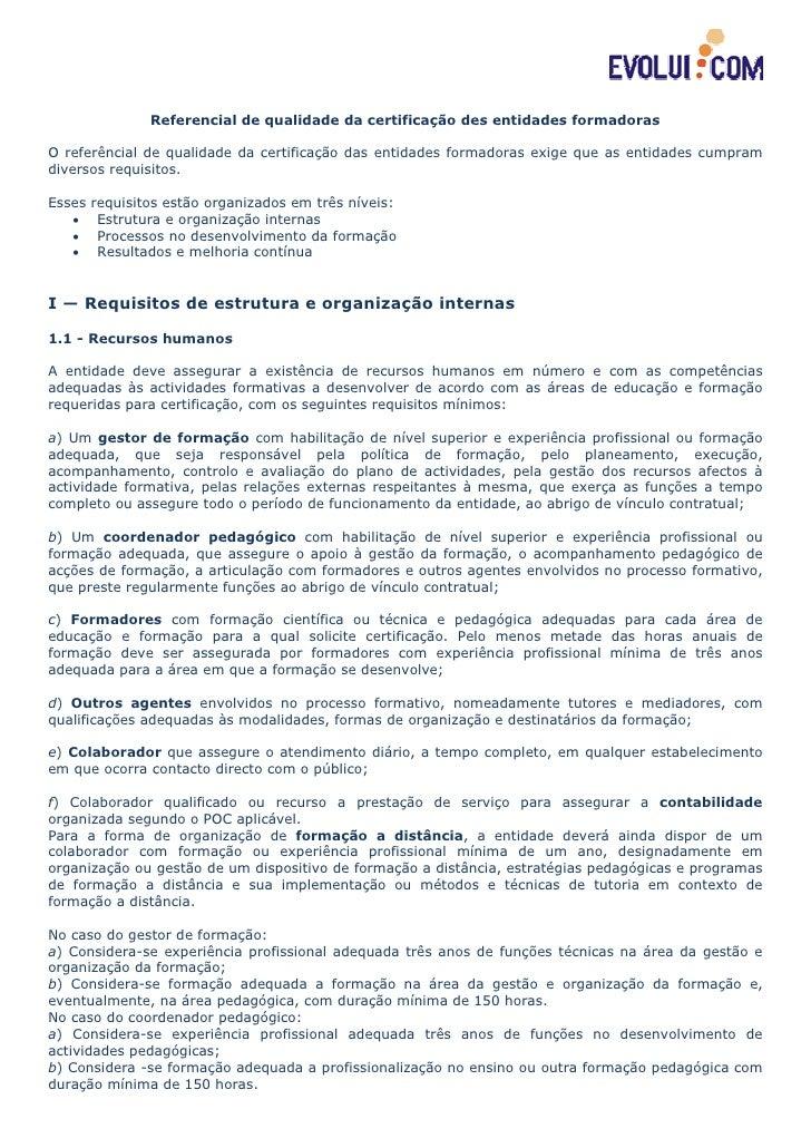 Referencial de qualidade da certificação des entidades formadoras  O referêncial de qualidade da certificação das entidade...
