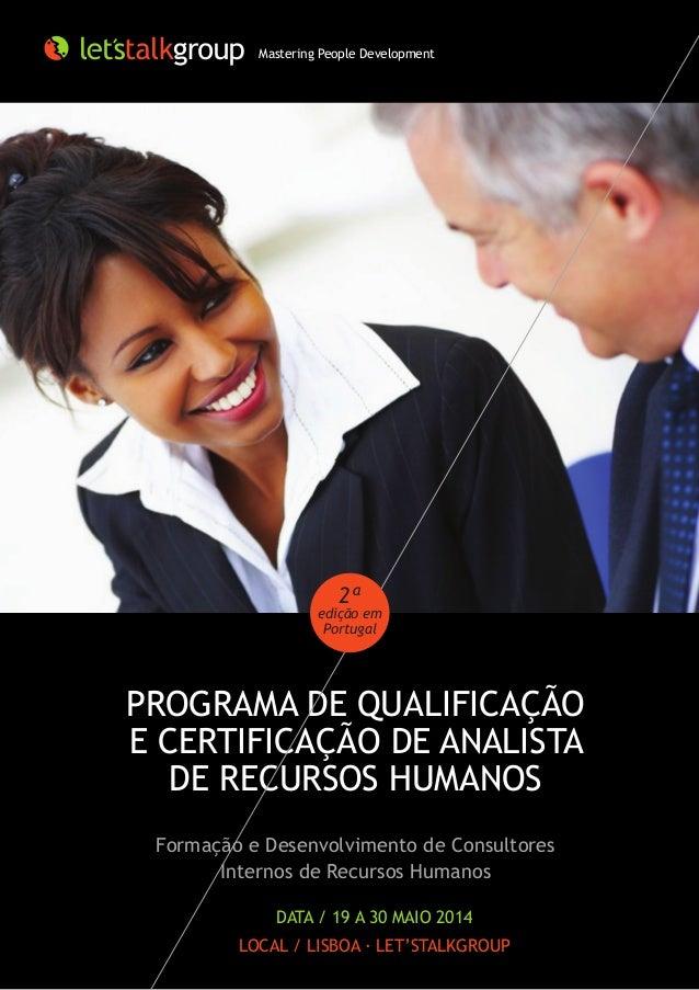 PROGRAMA DE QUALIFICAÇÃO E CERTIFICAÇÃO DE ANALISTA DE RECURSOS HUMANOS Formação e Desenvolvimento de Consultores Internos...