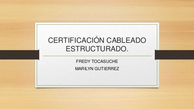 CERTIFICACIÓN CABLEADO ESTRUCTURADO. FREDY TOCASUCHE MARILYN GUTIERREZ